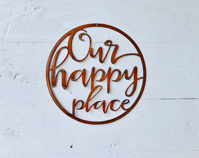 Our Happy Place | Farmhouse sign | Metal Word sign | Rustic decor sign | Farmhouse decor | Happy place sign | Word art | Modern calligraphy