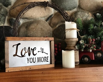 Love You More | Valentine's Day Decor | Rustic Home Decor | Wedding Decor | Farmhouse Anniversary Sign | Wood Signs | Metal LED light Signs
