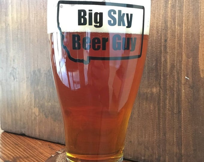 Big Sky Beer Guy Beer Glass