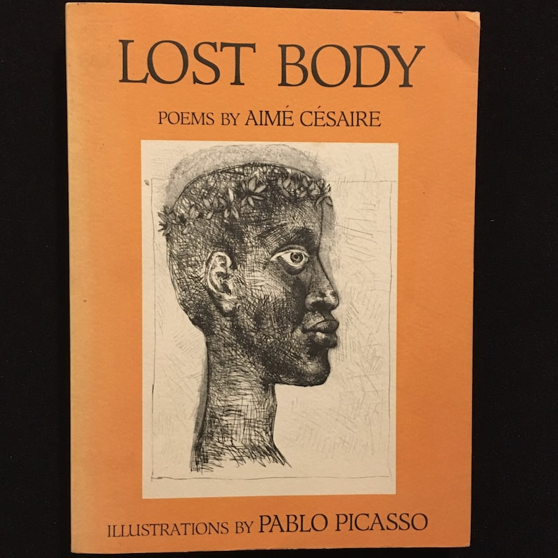 Lost Body Corps Perdu By Aime Cesaire Illustrations By Pablo Picasso 1986 1st Printing Martinique Caribbean Poetry