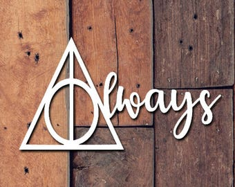 Always Decal | Yeti Decal | Yeti Sticker | Tumbler Decal | Car Decal | Vinyl Decal | Harry Potter