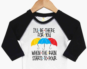 Ill Be There for You When The Rain Starts to Fall Baby Bodysuits Baby Shirt