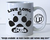 Live Long and PAW SPURR **Mug, Water Bottle and/or Thermos Tumbler**
