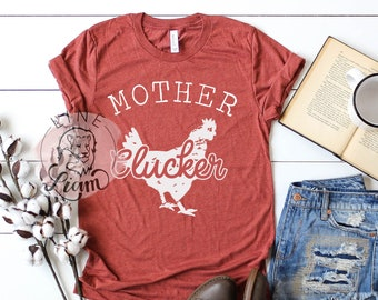 7583c95e chicken tshirt, womens chicken shirt, farmhouse shirt, mother clucker shirt,  funny farmhouse shirt, chicken farm shirt, chicken lover shirt