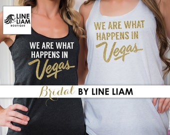 4d6af46ff we are what happens in vegas, bachelorette shirts,bridesmaid shirts,  bridesmaid tanks, funny bridesmaid shirts, funny bridesmaid
