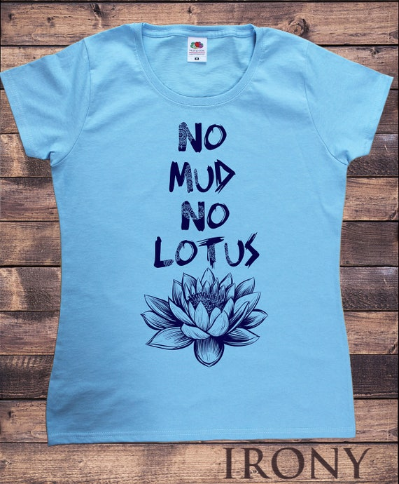 "No Lotus/"" Yoga Flowery Lotus Print TS722 Women's White T-Shirt /""No Mud"