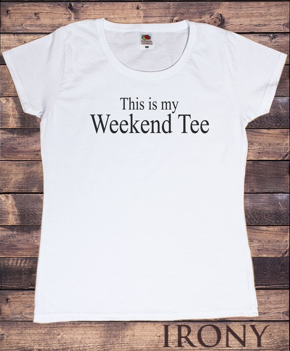 d65f2c7e Women's T-Shirt This is Weekend Tee Slogan Chill Weekday | Etsy