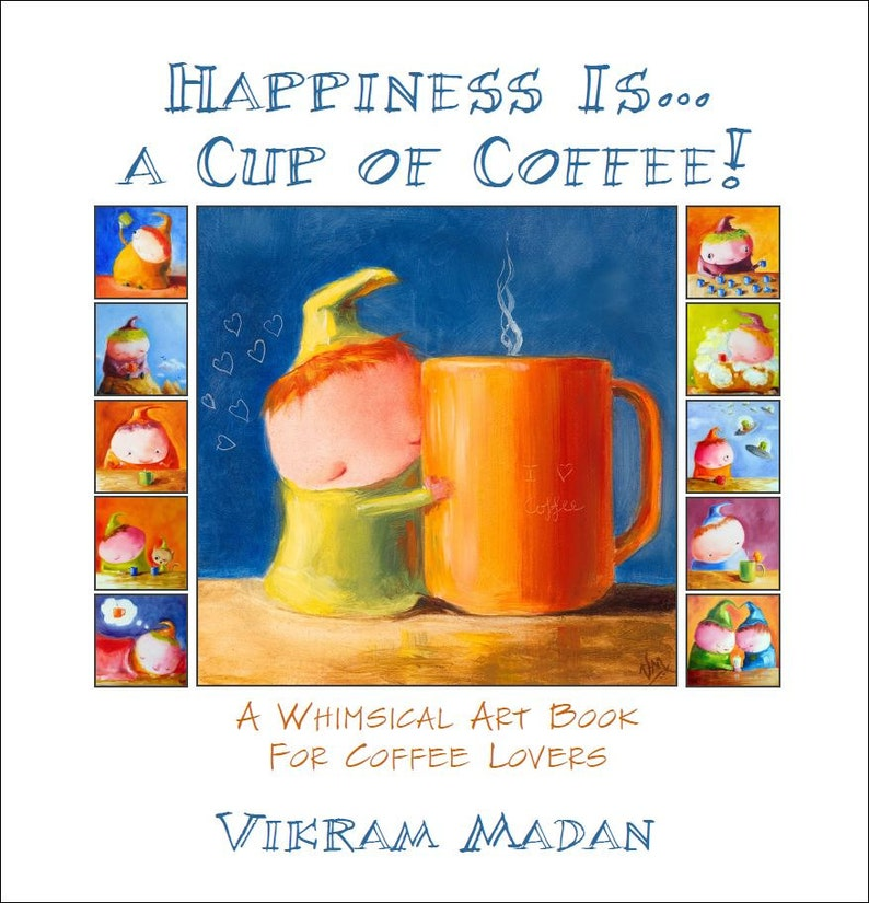 Funny Coffee Art Book: 'Happiness Is... A Cup of image 0