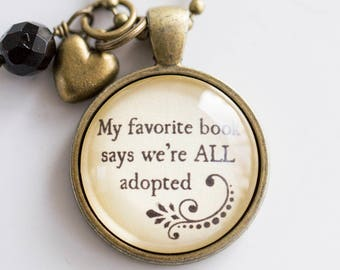 Adoption Necklace- We're All Adopted - Christian Jewelry - Bible Says We Are Adopted - Custom Text Jewelry - Inspirational Adoption Pendant
