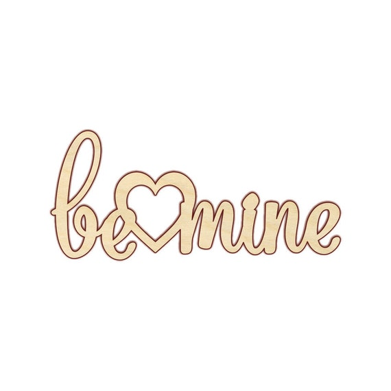 Be Mine Unfinished Wood Various Sizes Wood Craft Shapes Etsy