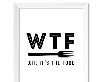 Funny Kitchen Art, Kitchen Wall Art, Kitchen Wall Decor, Kitchen Decor, Modern Kitchen Prints, Kitchen Art Prints, WTF: Where's the Food