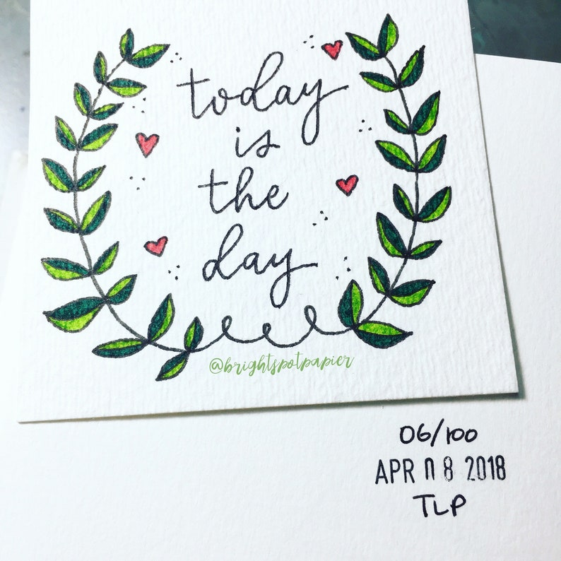 Encouragement Original 3x3 Art Quote Bright Spot Papier Tiny Decor Happy Wall Art Today is the Day Inspirational Hand Lettering