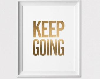 Keep going print, Wall Art Poster,  Wall decor, housewarming gift, Inspirational print, Motivational Print, faux gold,  ArtFilesVicky