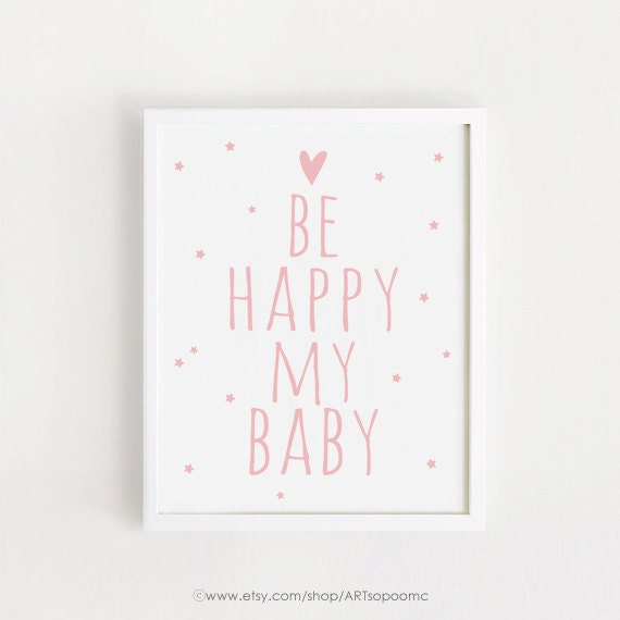 Printable Be happy my baby quotes Pink Poster Sign simple Cute Nursery Wall  art Decor art print download 5x7/ 8x10/ A3 INSTANT DOWNLOAD