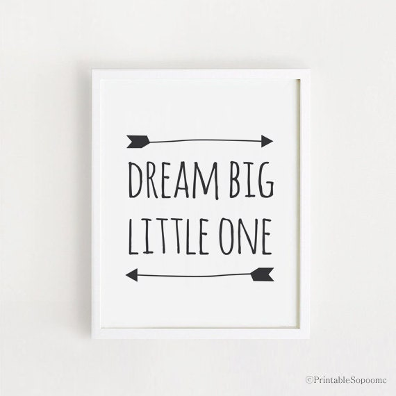 Dream big little one Printable quotes Poster Sign White and black simple  word Cute Nursery Wall art Decor 8x10, A3 INSTANT DOWNLOAD