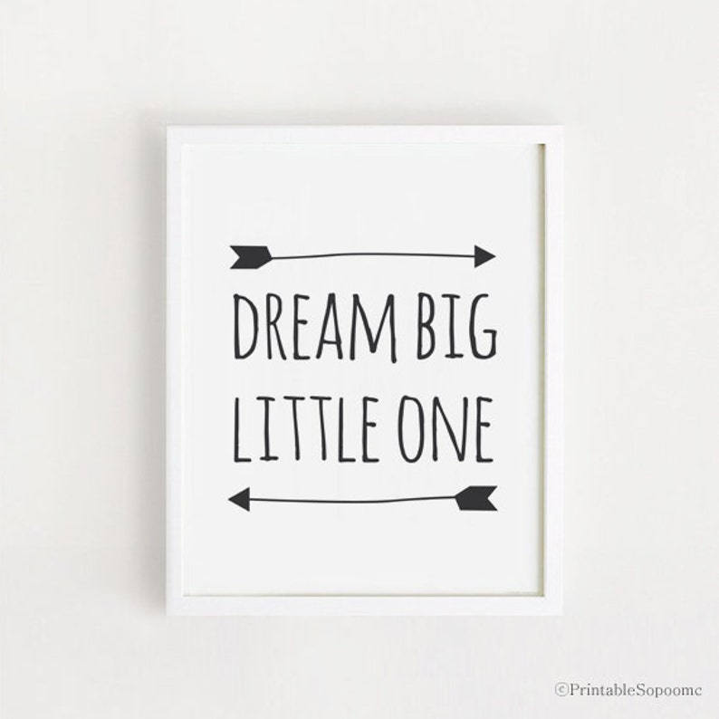 Dream Big Little One Printable Quotes Poster Sign White And Etsy