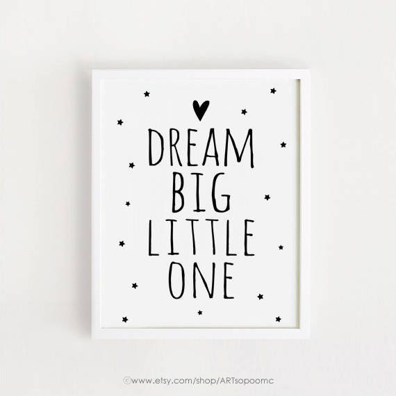 Nursery quotes baby art Dream big little one Printable art Black and white  Simple Cute kids room Wall decor 5x7, 8x10, 11x14, A4, A3 INSTANT