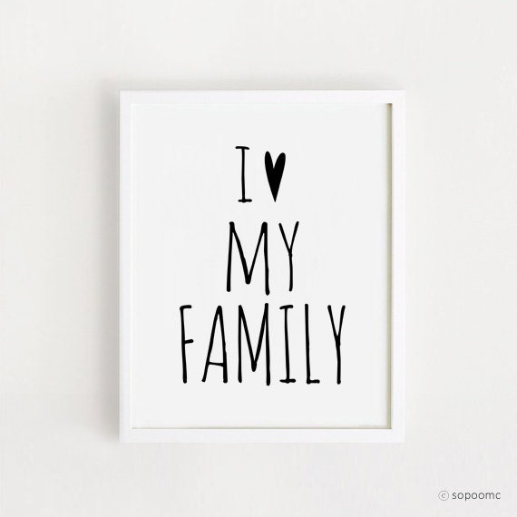 I Love My Family Quotes Magnificent Printable I Love My Family Quotes Poster Sign White And Black Etsy