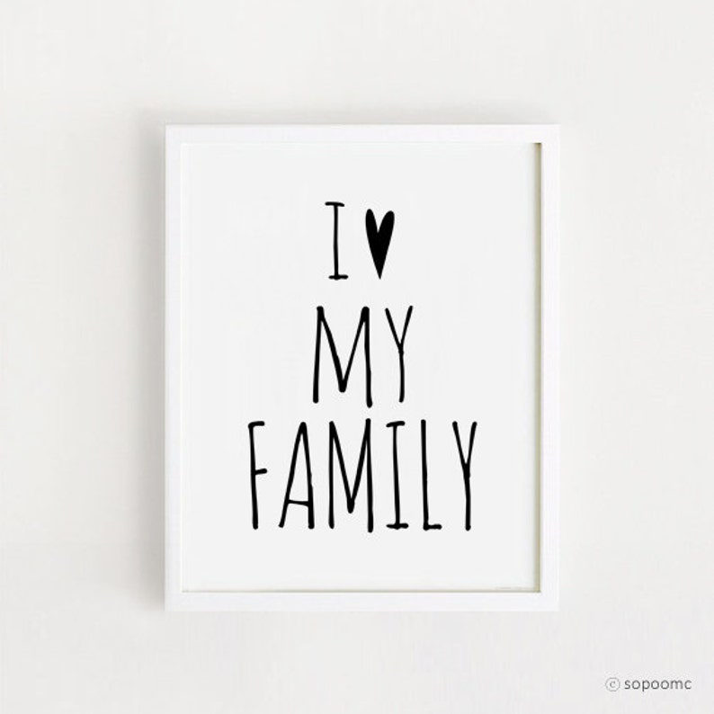 Printable I Love My Family Quotes Poster Sign White And Black Etsy
