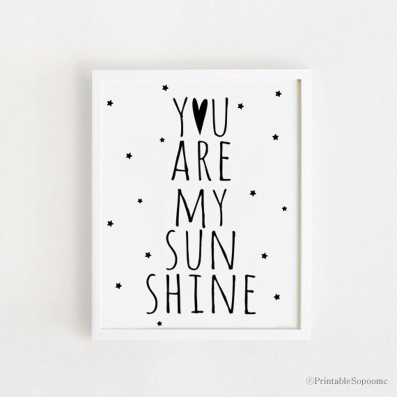 Printable You Are My Sunshine Quotes Poster Sign White And Etsy