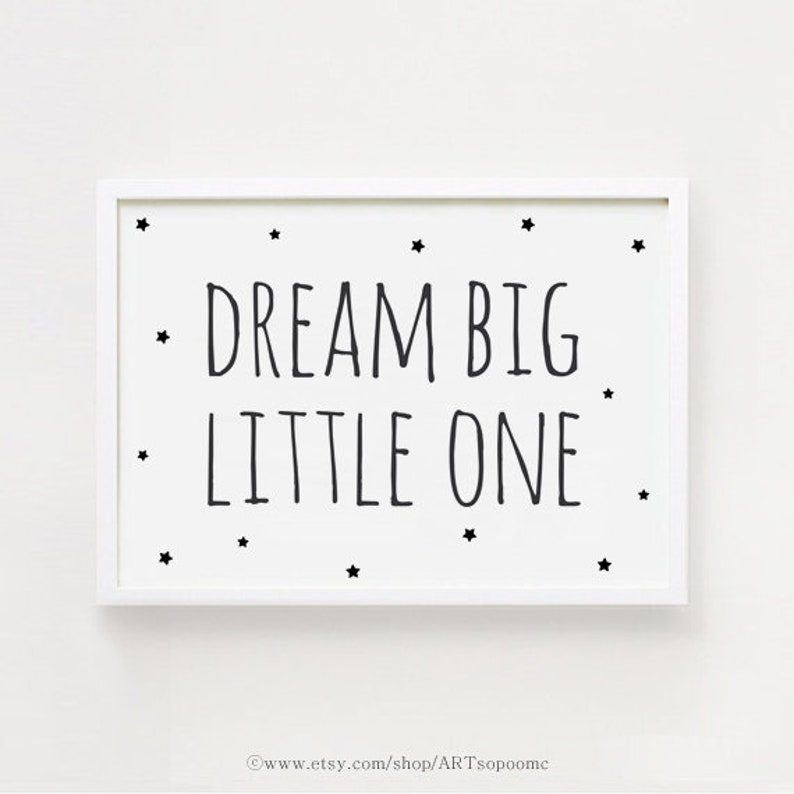 Dream Big Little One Printable Quotes Poster Sign Black And Etsy
