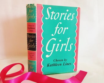 Stories For Girls Chosen By Kathleen Lines / 1957 Faber and Faber Ltd / In Good Condition/ Dust Wrapper / Interesting Selection of Authors