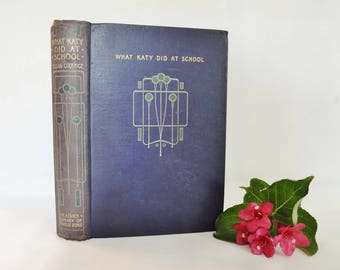 What Katy Did At School by Susan Coolidge / 1910s Blackie and Son Ltd / Talwin Morris Designed Art Nouveau Boards / Colour Illustrations