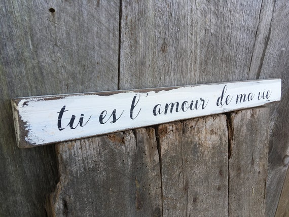 Tu Es L Amour De Ma Vie French Wood Sign Valentine Gift Saying You Are The Love Of My Life Romantic Shabby Chic 19 25 X 2 Ready 2 Ship