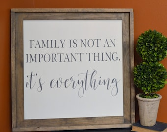 Family Is Not An Important Thing, It's Everything. Rustic Wood Sign. Farmhouse