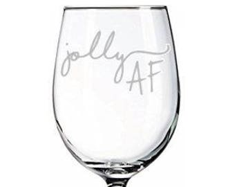 Jolly AF Etched Wine Glass