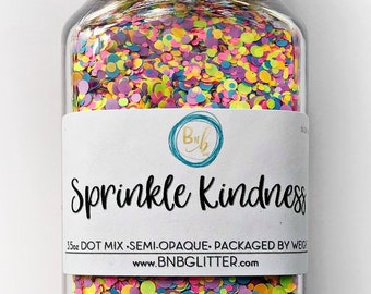 Sprinkle Kindness BULK || Premium Polyester Glitter, 3.5oz by Weight • OPAQUE • || dot mix