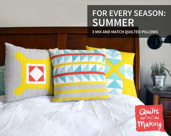 For Every Season: Summer // 3 Mix and Match Quilted Pillows