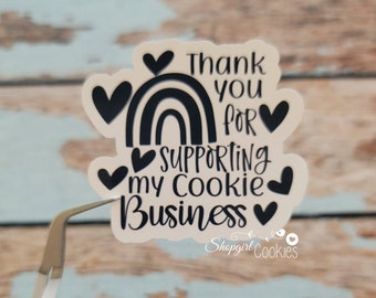 Thank you for supporting my Cookie Business, Cookie Labels,Cookie Maker, Cookier, Small Shop, Small Business, Etsy Sticker, Food Sticker