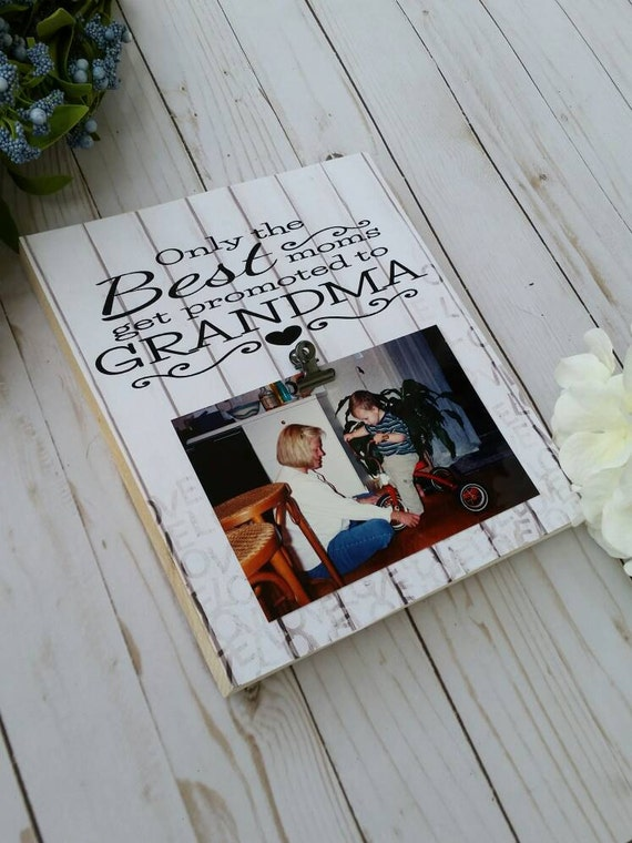 Only The Best Moms Get Promoted To Grandma Frame Gift For Etsy