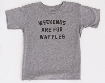 a178c25f7 Weekends are for Waffles Toddlers Shirt, Toddler Graphic Tee, Kids T-shirt,  Funny Tshirt, Shirts With Sayings, Slogan T Shirt, Foodie
