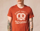 Don't Get It Twisted Food Pun Pretzel Mens & Womens T-Shirt, Philly Soft Pretzels Tshirt, Hipster Quirky Food Shirt, Unique Retro Foodie Tee