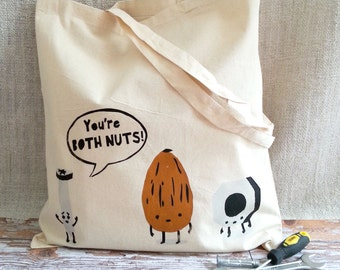 Hand screenprinted Tote Bag - 'You're both NUTS' - The Pun Collection