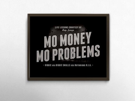 Rap Quote Typography Mo Money Mo Problems Poster Rap Lyric Art Notorious Big Song Lyric Print Black Grey Wall Art Print