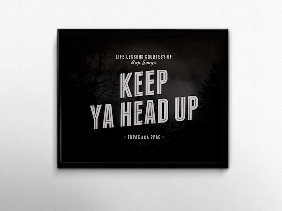 Tupac Poster Keep Ya Head Up Print 2pac Rap Quotes Black White Etsy