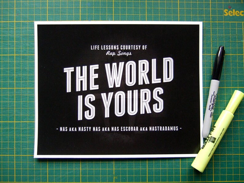 90s Hip Hop Art The World is Yours Nas Life Lessons Courtesy of Rap Songs  Typography Poster