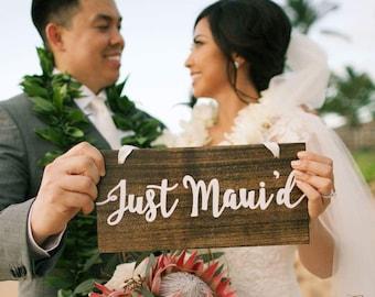 Just Maui'd sign, destination wedding sign, Hawaii wedding, happily maui'd, maui wedding, island wedding sign, maui'd sign, just married