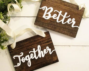 Better together Signs, Rustic wedding signs, better together, wedding chair signs, bride and groom chair signs, wedding reception signs