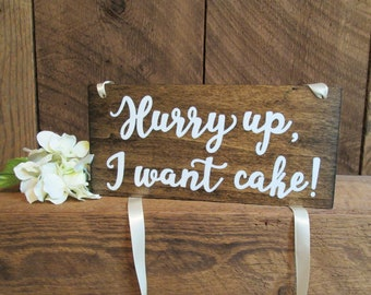 Ring bearer sign, we want cake sign, hanging ring bearer sign, hurry up we want cake, I want cake sign, here comes the bride sign, wood sign