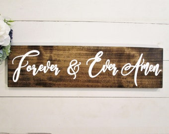 Forever and ever amen wood sign, farmhouse wall decor, rustic wood sign, wedding sign, engagement sign, photo shoot sign, wood wedding sign