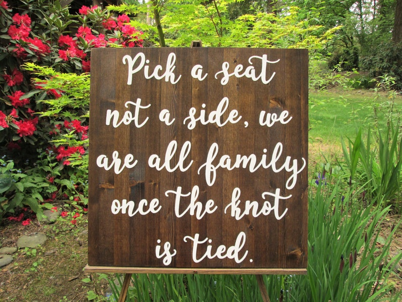 0bc225475829e Wedding seating sign pick a seat not a side wedding ceremony