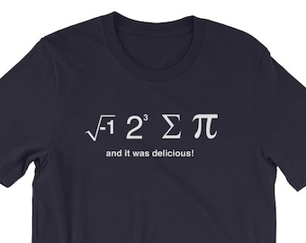 I 8 Sum Pi and It Was Delicious T-Shirt - Math Humor Shirt