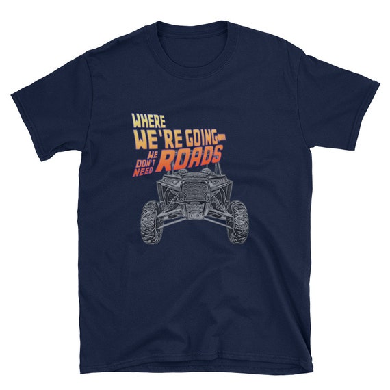 Where We're Going We Don't Need Roads T-shirt for Men