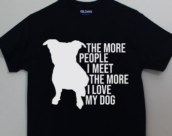 The More People I Meet The More I Love My Dog Dogs Shirt Dog Animal Lover Tshirt Graphic Tee Shirts with Sayings T-Shirt Cotton Polyester