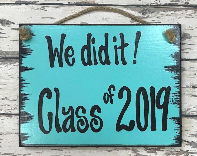 SENIOR PICTURES Prop Sign, We did it! CLASS of 2019, 2020 Graduation Photo, Grad Party, Graduate Gift, Friend, Blue Wood 6X8 *Handwritten*
