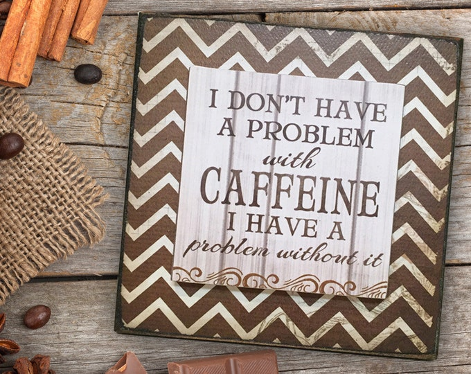 COFFEE SIGN wood block for Kitchen Home decor Caution Anything possible Caffeine problem Drink Wine Lover Small Gift Funny Cafe Addict